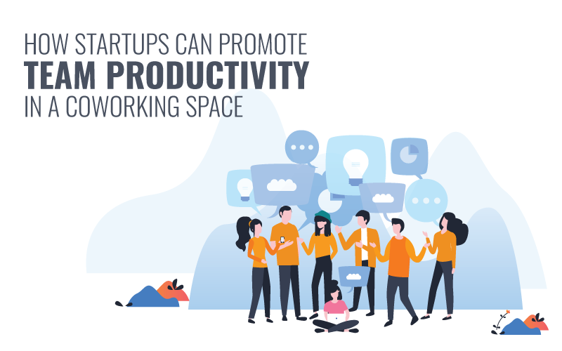 How Startups Can Promote Team Productivity in a Coworking Space Banner