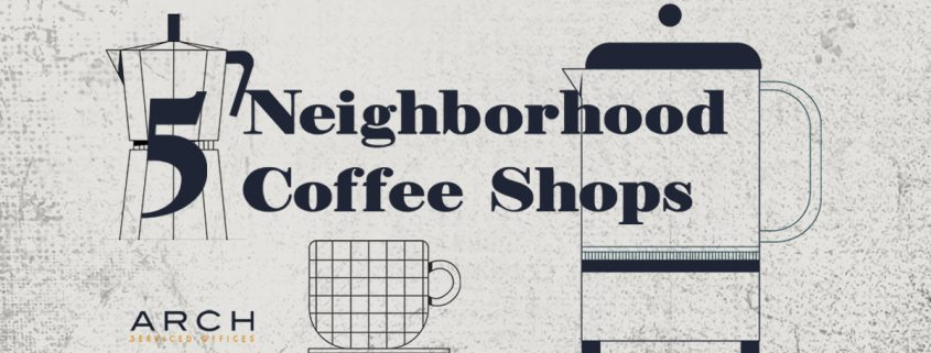 Neighborhood Coffee Shops