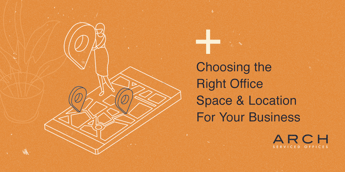 Choosing the Right Office Space and Location for your Business
