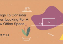 Things to Consider When Looking For A New Office Space